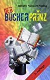 DER BÜCHERPRINZ oder: Wie ich Verleger wurde (Frielings Bücher für Autoren 5) (German Edition)