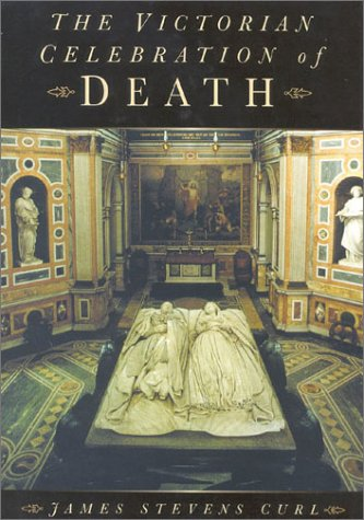 The Victorian Celebration of Death