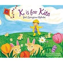 K is for Kite: God's Springtime Alphabet