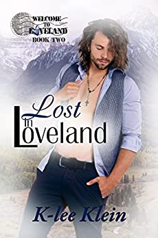Lost in Loveland (Welcome to Loveland Book 2) by [Klein, K-lee]