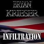 Infiltration   Bryan Krieser