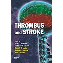 Thrombus and Stroke (Neurological Disease and Therapy)