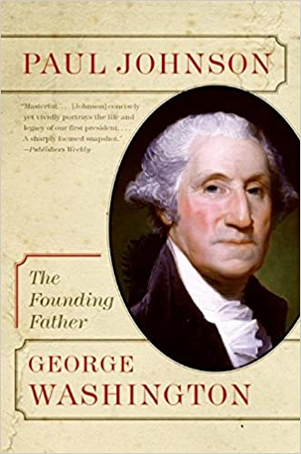 com george washington the founding father eminent lives  com george washington the founding father eminent lives 0201560753676 paul johnson books