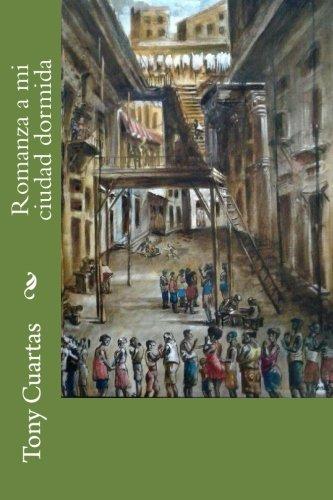 Romanza a mi ciudad dormida (Spanish Edition)