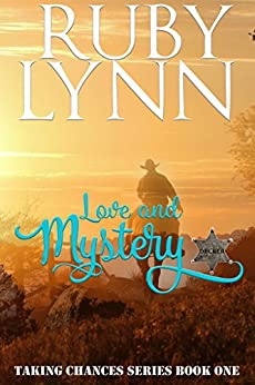 Love and Mystery: Taking Chances Series (Sweet Western Historical Romance): (Tamer Version of Mail Order Mystery, Chance City Book One) by [Lynn, Ruby]