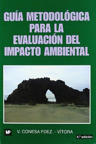 Descargar Libro Guía Metodológica Para La Evaluación Del Impacto Ambiental Vicente Conesa Fernandez-vitoria