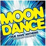 Moondance - True Rave Anthems