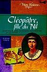 Cléopâtre, fille du Nil : Egypte, 57-55 avant J.-C. par Saint-Dizier