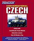 Pimsleur Czech Conversational Course - Level 1 Lessons 1-16 CD: Learn to Speak and Understand Czech with Pimsleur Language Programs