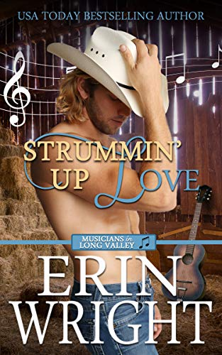 Strummin' Up Love: A Western Country Music Romance Novel (Musicians of Long Valley Book 1) by [Wright, Erin]
