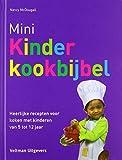 Mini kinderkookbijbel: heerlijke recepten voor koken met kinderen van 5 tot 12 jaar (Dutch Edition)