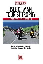 Isle of Man - Tourist Trophy. Edition Unterwegs.