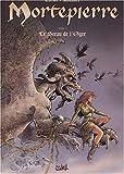 Mortepierre, tome 4 : Le Sceau de l'ogre