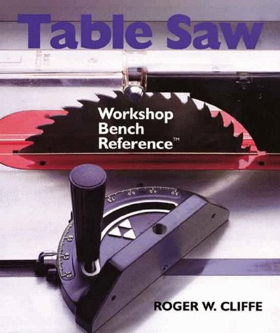 Table Saw: Workshop Bench Reference ()