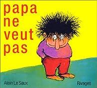 Papa ne veut pas par Alain Le Saux