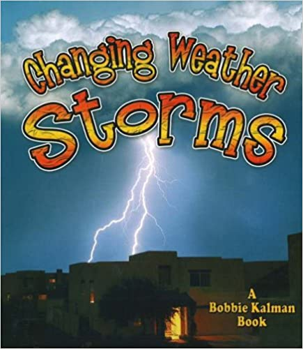 Changing Weather, Storms (Nature's Changes)
