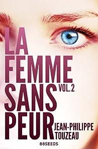 La femme sans peur, tome 2 par Jean-Philippe Touzeau