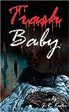 Trash Baby, J.R. Kesler, 1594538042