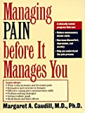 Managing Pain before It Manages You, Margaret A. Caudill, 0898622247