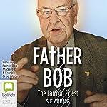 Father Bob: The Larrikin Priest | Sue Williams