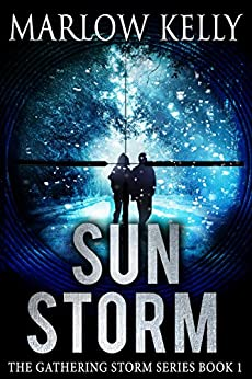 Sun Storm  (The Gathering Storm  Book 1) by [Kelly, Marlow]