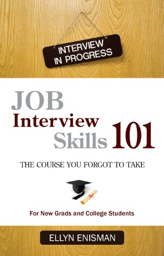 Job Interview Skills 101, The Course You Forgot to Take