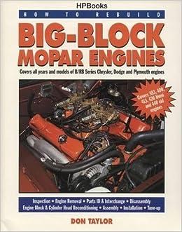 Big block mopar engines how to rebuild don taylor big block mopar engines how to rebuild don taylor 9781557881908 amazon books fandeluxe Images