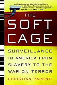 The Soft Cage: Surveillance in America From Slavery to the War on Terror by Basic Books