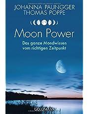 Moon Power: Das ganze Mondwissen vom richtigen Zeitpunkt