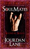Front cover for the book Soul Mates: Bound by Blood by Jourdan Lane