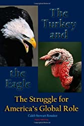 The Turkey and the Eagle: The Struggle for America's Global Role