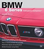 BMW 6 Series Enthusiast's Companion, Jeremy Walton, 0837601932