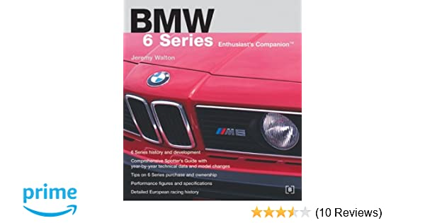 BMW 6 Series Enthusiast's Companion: Jeremy Walton