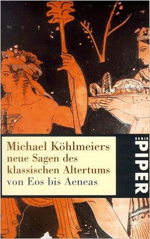 Neue Sagen Des Klassischen Altertums Von Eos Bis Aeneas