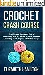 Crochet: Crash Course - The Ultimate...