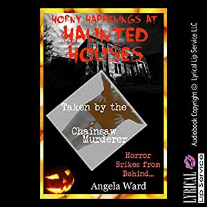 Taken by the Chainsaw Murderer (This Ain't Your Typical Haunted House!) Audiobook