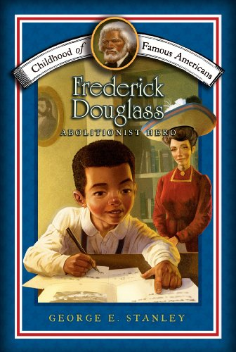 (Frederick Douglass: Abolitionist Hero (Childhood of Famous Americans))