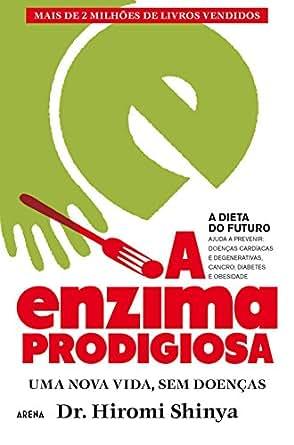 Amazon.com: A Enzima Prodigiosa - A Dieta do Futuro: Uma ...