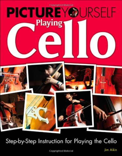 [PDF] Picture Yourself Playing Cello: Step-by-Step Instruction for Playing the Cello Free Download | Publisher : COURSE TECH PTR | Category : Computers & Internet | ISBN 10 : 1435458680 | ISBN 13 : 9781435458680