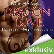 Höllische Hochzeitsglocken (Dragon Love 4)   Katie MacAlister