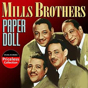 mills brothers paper doll This commentary on paper doll was written by tara kerpelman, a student at the   it was made famous by the mills brothers in 1943 and also by frank sinatra.