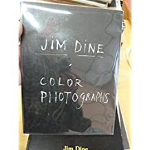 Jim Dine Color Photographs
