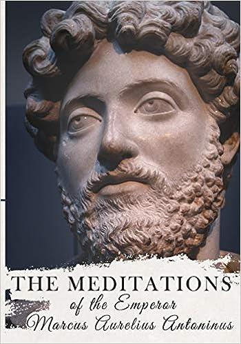 7167191690 The Meditations of the Emperor Marcus Aurelius Antoninus: Marcus Aurelius  Antoninus, George W. Chrystal: 9781721589050: Amazon.com: Books