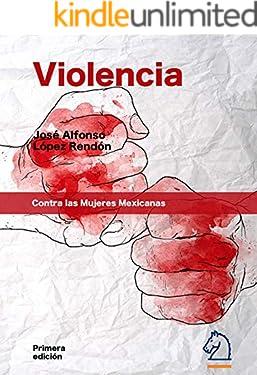Violencia Contra las Mujeres Mexicanas