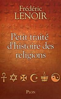Petit traité d'histoire des religions, Lenoir, Frédéric