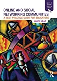 Online and Social Networking Communities: A Best Practice Guide for Educators (Open and Flexible Learning Series)