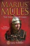 Front cover for the book Marius' Mules: The Invasion of Gaul by S.J.A. Turney