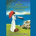 A Most Extraordinary Pursuit   Juliana Gray
