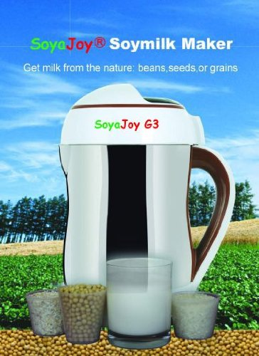 Soyajoy G3 Soy Milk Maker - The Only Maker That Makes Fully Cooked As Well As Raw Milks From Beans, Almond, Hemp