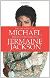 You Are Not Alone: Michael, Through a Brother's Eyes by Jermaine Jackson Published by HarperCollins (2011)
